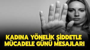 25 Kasım Kadına Yönelik Şiddetle Mücadele Günü mesajları! Kadına şiddete  hayır sözleri ve mesajları sizlerle...