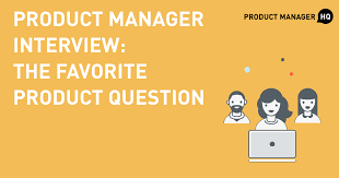 Product Manager Interview The Favorite Product Question