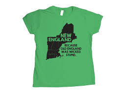 Wicked Clothes Size Chart New England Because Old England Was Wicked Stupid T Shirt Snorgtees