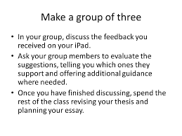 generating ideas for essay long research paper a little make a group of three in your group discuss the feedback you received on your