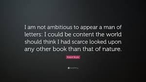 Robert Boyle Quote I am not ambitious to appear a man of letters I