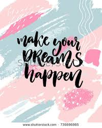 Inspiration Quote Amazing Make Your Dreams Happen Inspiration Quote Stock Vector Royalty Free