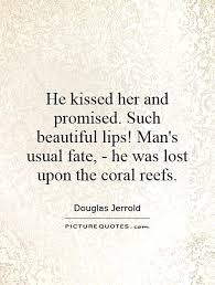Quotes On Beautiful Lips Best of He Kissed Her And Promised Such Beautiful Lips Man's Usual