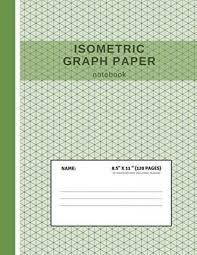 Isometric Graph Paper Notebook Grid Of Equilateral Triangles Useful For 3d