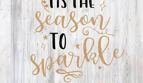 New Years Svg File 40 Tis The Season To Sparkle Quotes Party Stunning Sparkle Quotes