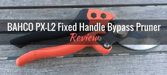 Bahco Px L2 Fixed Handle Bypass Pruner Product Review