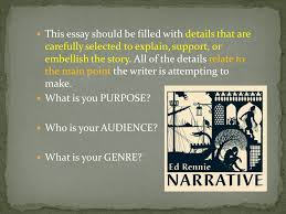 the narrative essay a story or account of events experiences or this essay should be filled details that are carefully selected to explain support