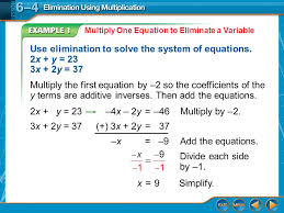 example 1 multiply one equation to eliminate a variable use elimination to solve the system of