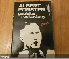 B-L-O-X* Albert Forster Gauleiter i Oskarżony 9788193952 - Charytatywni  Allegro