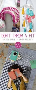 don t throw a fit 10 diy throw blanket projects throw blanket projects