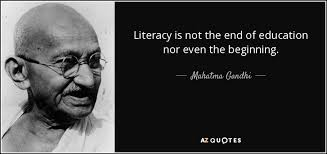 Literacy Quotes Mesmerizing Mahatma Gandhi Quote Literacy Is Not The End Of Education Nor Even