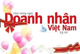 Chúc mừng ngày Doanh Nhân Việt Nam 13.10.2017