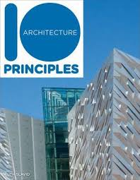 Principles Of Architecture 10 Principles Of Architecture Ruth Slavid 9781908126283