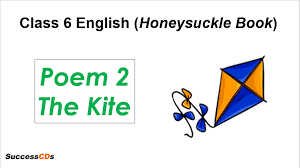 the kite cl 6 english poem 2