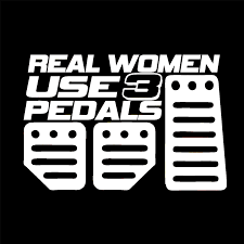 For Real Women Use Pedals Sticker Funny <b>Car Styling Jdm</b> Girl ...