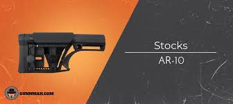 Best Ar 10 Stocks Fixed And Collapsible In Depth 2019
