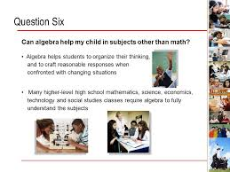 connecticut algebra one for all ppt  question six can algebra help my child in subjects other than math