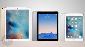Ipad Pro Vs Ipad Air 2 Vs Ipad Mini 4 Specs Comparison