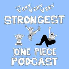 The Very Very Very Strongest Podcast