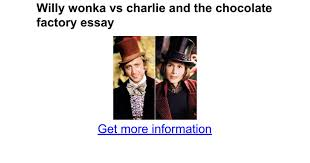 willy wonka vs charlie and the chocolate factory essay google docs