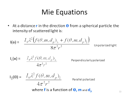 mie equations at a distance r in the direction Ө from a spherical particle the intensity