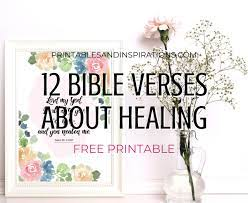 Print out these verse printables to meditate on when you need a reminder of god's promises. 12 Free Printable Bible Verses On Healing Printables And Inspirations