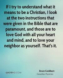 What It Means To Be A Christian Quotes Best Of Bruce Cockburn Quotes QuoteHD