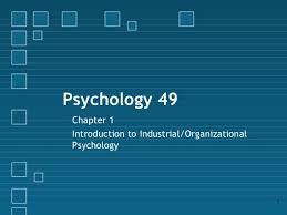 industrial psychology i o chapter 1