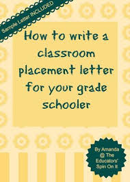 Writing A Classroom Placement Letter Or Teacher Request School