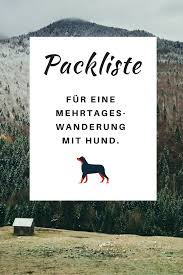 Hunde Zitate Schöne Idee Packliste Mehrtageswanderung Mit Hund Zeugs