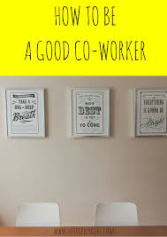 how to be a good co worker gen y girl how to be a good co worker
