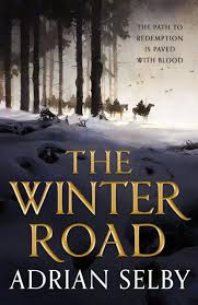 pages a gritty and epic adventure to appeal to fans of mark lawrence andrzej sapkowski and joe abercrombie the winter road is a fantasy novel which