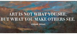 40 Quotes From Edgar Degas Denver Art Museum Enchanting Art Quotes