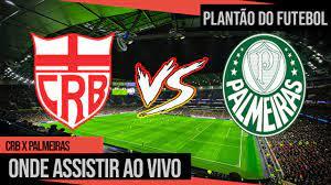 Onde assistir CRB x Palmeiras Ao Vivo