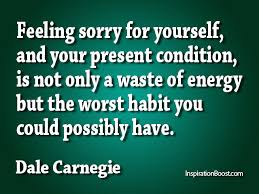 Quotes On Feeling Sorry For Yourself Best Of Feeling Sorry For My Self Quotes