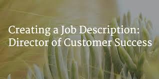 director job description creating a job description director of customer success gainsight