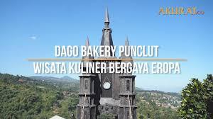 Video Dago Bakery Punclut Wisata Kuliner Bergaya Eropa