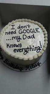 Special Message Birthday Cake I Dont Need Googlemy Dad Knows