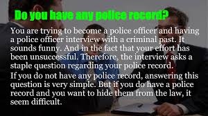 police academy interview questions police academy interview questions