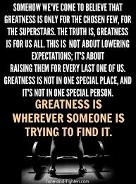 Greatness Quotes Cool Motivational Fitness Quotes Find Your Greatness IN YOU Quotes