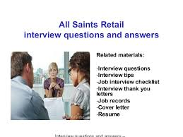 Retail Job Interview Tips All Saints Retail Interview Questions And Answers