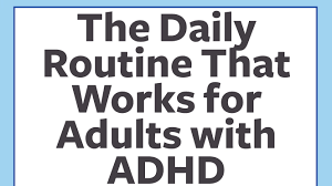 Adhd Morning Routine Chart The Daily Routine That Works For Adults With Adhd