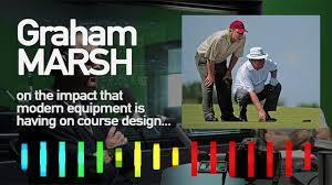 Graham Marsh Golf Design Inside The Ropes Ep 125 Graham Marsh