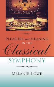 Pleasure and Meaning in the Classical Symphony (Musical Meaning and  Interpretation): Lowe, Melanie: 9780253348272: Amazon.com: Books