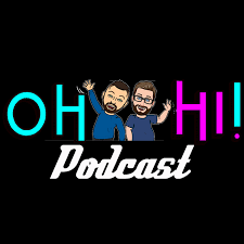 Oh Hi! Podcast