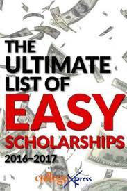 the best scholarships out gpa requirements no essay no lengthy essays no recommendation letters just an up to date list of almost 50 easy scholarships practically anyone can win