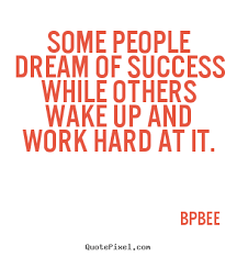 Quotes About Success And Hard Work Delectable Diy Image Quotes About Success Some People Dream Of Success While