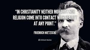 Nietzsche Christianity Quotes Best of In Christianity Neither Morality Nor Religion Come Into Contact With