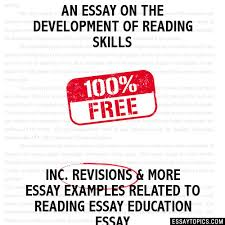 essay on the development of reading skills an essay on the development of reading skills