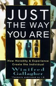 Just the Way You are, How Heredity and Experience Create the Individual by Winifred  Gallagher | 9780679775317 | Booktopia